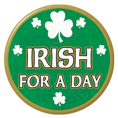 Irish For A Day Button 3