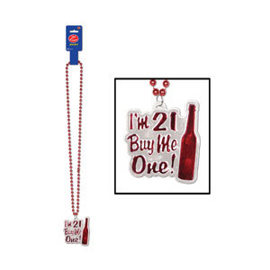 I'm 21 Buy Me One Beads