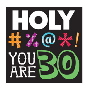 Holy Bleep You Are 30 Luncheon Napkin - 16ct