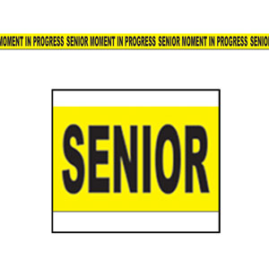 Senior Moment in Progress Party Tape - 20ft