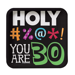 Holy Bleep You Are 30 Luncheon Plate - 8ct