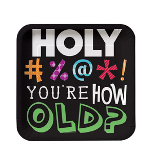 Holy Bleep You're How Old Luncheon Plates - 8ct