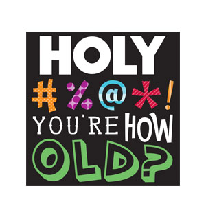 Holy Bleep You're How Old Luncheon Napkins - 16ct
