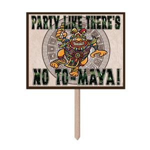 Party Like Theres No To-Maya Yard Sign